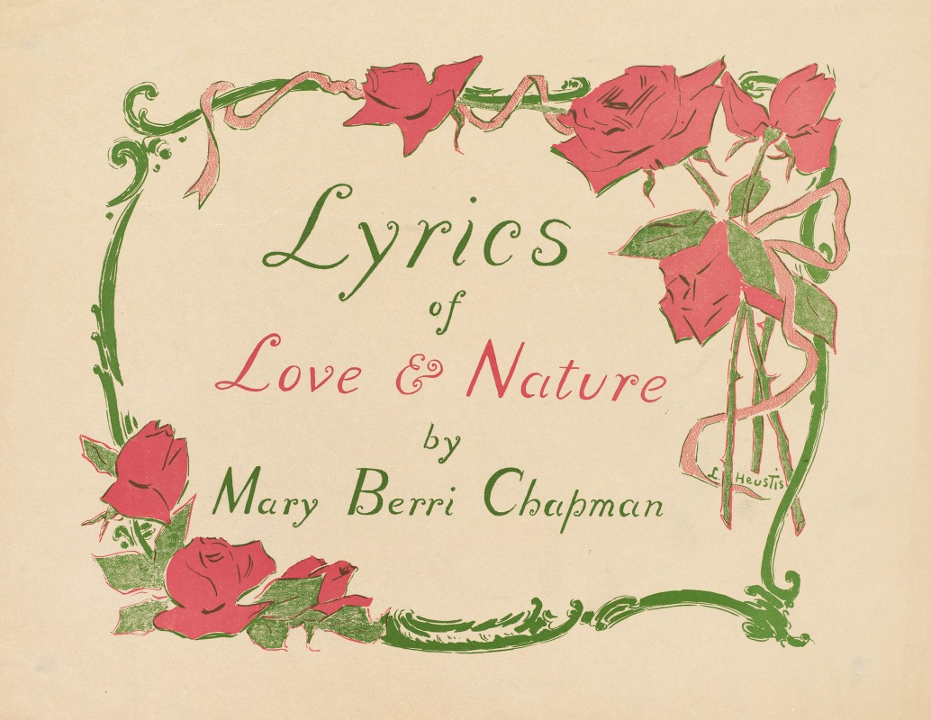 Louise Lyons Heustis - Lyrics of love & nature by Mary Berri Chapman
